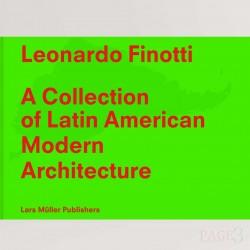 A Collection of Latin American Modern Architecture: Leonardo Finotti