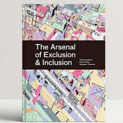 The Arsenal of Exclusion & Inclusion: 101 Things That Open and Close the City