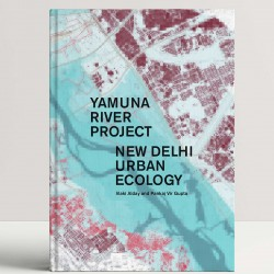 Yamuna River Project : New Delhi Urban Ecology