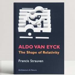 Aldo Van Eyck: The Shape of Relativity