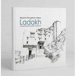 Beyond the Great Valleys of Ladakh: Understanding the Monastic Architecture