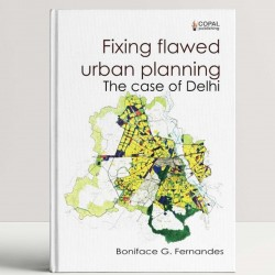 Fixing Flawed Urban Planning: The Case of Delhi