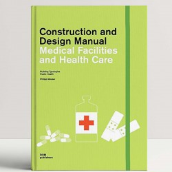 Construction and Design Manual: Medical Facilities