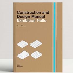 Exhibition Halls: Construction and Design Manual