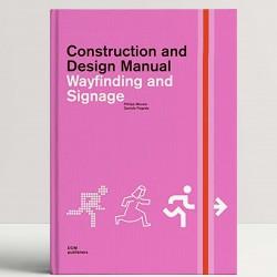 Wayfinding and Signage Construction and Design Manual