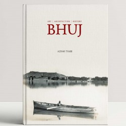 Bhuj: Art, Architetcure And History