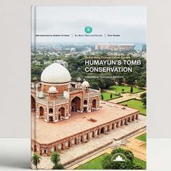 Humayun's Tomb Conservation: Rethinking Conservation
