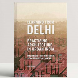 Learning from Delhi: Practising Architecture in Urban India
