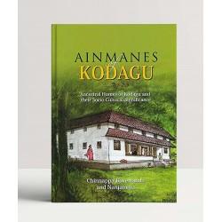 Ainmanes of Kodagu: Ancestral Homes of Kodagu and their Socia-Cultural Significance