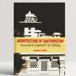 Architecture of Santiniketan: Tagore's Concept of Space