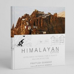 Himalayan Cities: Settlement Patterns, Public Places and Architecture