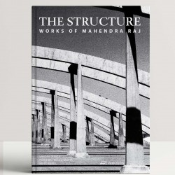 The Structure – Works of Mahendra Raj