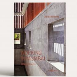 Working in Mumbai Rahul Mehrotra Architects