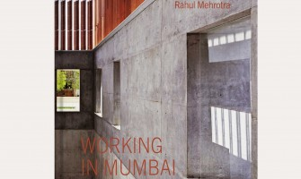 Working in Mumbai – Rahul Mehrotra Architects