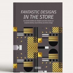 Fantastic Designs in the Store: An Overall Guideline on Corporate Identity, Visual Identity and Interior Design