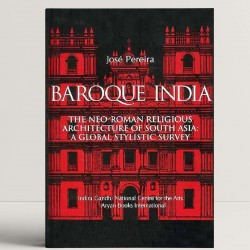 Baroque India: The Neo-Roman Religious Architecture of South-Asia - A Global Stylistic Survey