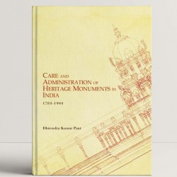 Care and Administration of Heritage Monuments in India 1784-1904