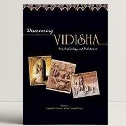 Discovering Vidisha - Art, Archaeology and Architecture
