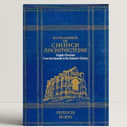 Encyclopaedia of Church Architecture: English Churches from the 11th to the 16th Century