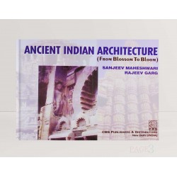 Ancient Indian Architecture (From Blossom To Bloom)
