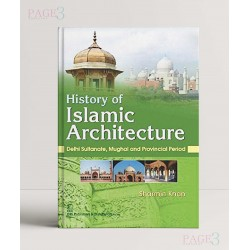 History of islamic architecture : delhi sultanate, mughal and provincial period
