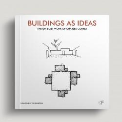 Buildings As Ideas: The Un-Built Work of Charles Correa