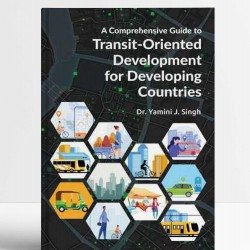 A Comprehensive Guide to Transit-Oriented Development for Developing Countries