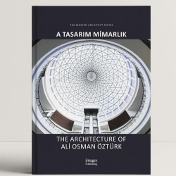 A Tasarim Mimarlik: The Architecture of Ali Osman Öztürk (Master Architect)