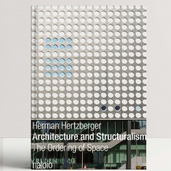 Herman Hertzberger Architecture and Structuralism