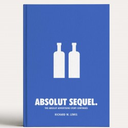 Absolut Sequel: The Absolut Advertising Story Continues