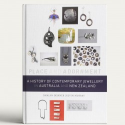 A History of Contemporary Jewellery in Australia and New Zealand: Place and Adornment