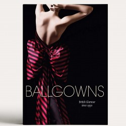 Ballgowns: British Glamour Since 1950